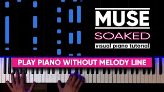 Muse - Soaked (Visual Piano Tutorial | Cover)