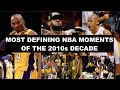 The 10 Most Defining NBA Moments Of The 2010s Decade