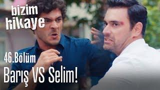 Barış Ve Selim, Filiz Için Kavga Ettiler! - Bizim Hikaye 46. Bölüm