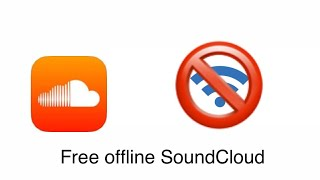 How to listen to soundcloud songs offline for free