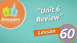 Unit 6 Review | Answers Bible Curriculum: Lesson 60