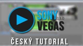 Sony Vegas Český tutoriál | Od úplných základů až po složitější efekty | CZ/SK
