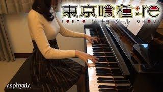 東京喰種トーキョーグール:ReOPasphyxiaTokyoGhoul:reCöshunie[piano]