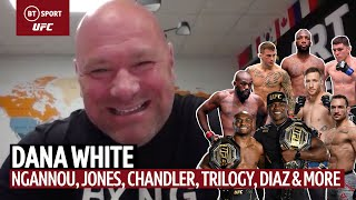 Dana White on Ngannou v Lewis, Jon Jones, The Trilogy, Chandler, Usman, Edwards, Diaz and more 👀