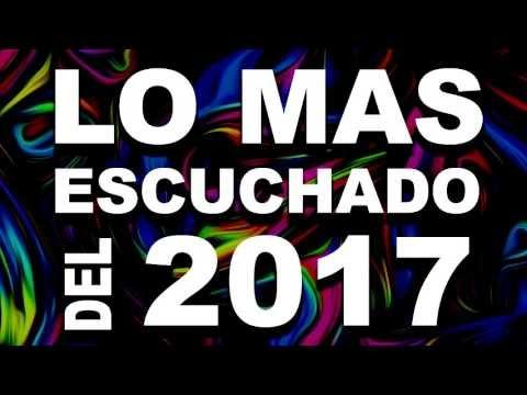 Ⓗ ✔REGGAETON LO MAS ESCUCHADO DEL 2017 - MATILLIWIS