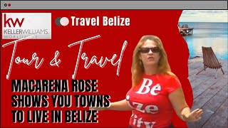 Belize Expat Macarena Rose shows you towns to live in Belize