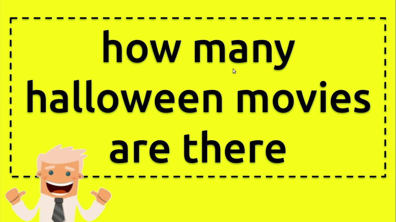 How many halloween movies are there