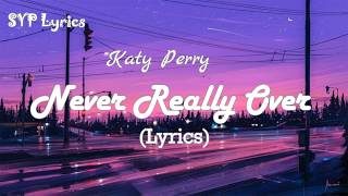 Katy Perry - Never Really Over (Lyrics)