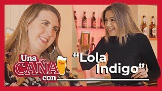 #UnaCañaCon Lola Indigo