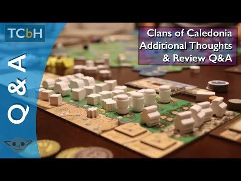 The Cardboard Herald - Clans of Caledonia Additional Thoughts & Review Q&A