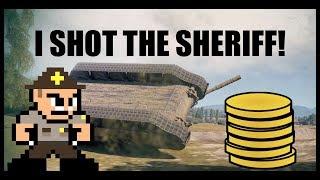 WOT - I Shot The Sheriff And Won 250 Gold! | World of Tanks