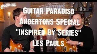 "Guitar Paradiso - Andertons Special Gibson Custom Shop ""Inspired By Series"" Les Pauls"