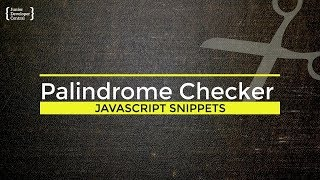 Check if a String is a palindrome with JavaScript Tutorial