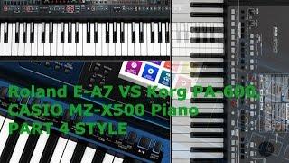 Roland E-A7 VS Korg PA-600, CASIO MZ-X500 Piano PART 4 Style
