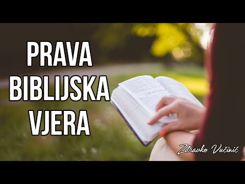 Zdravko Vučinić: Prava biblijska vjera