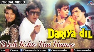 Dariya Dil : Woh Kehte Hain Ham Se Full Song With Lyrics