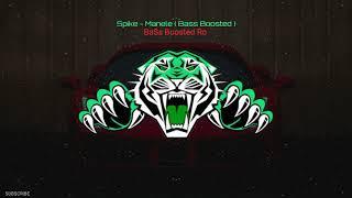 Spike   Manele ( Bass Boosted )