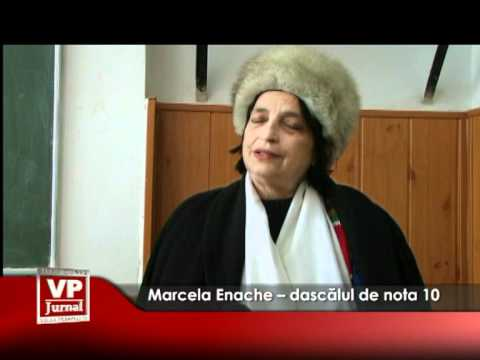 Marcela Enache – dascălul de nota 10
