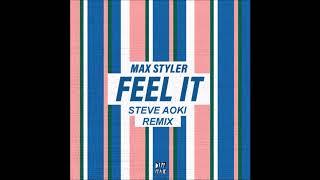 Max Styler   Feel It (Steve Aoki Remix)