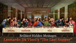 "Brilliant Hidden Messages – Leonardo Da Vinci's ""The Last Supper""  (updated without music)"