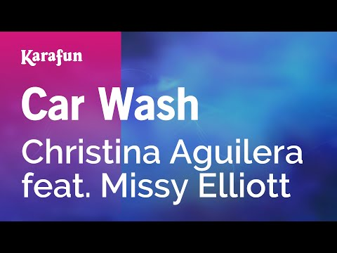Car Wash - Christina Aguilera feat. Missy Elliott   Karaoke Version   KaraFun