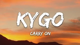 Kygo, Rita Ora   Carry On (Lyrics)