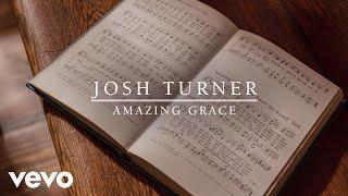Josh Turner - Amazing Grace (Audio)