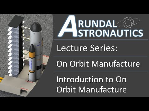 Lecture: Introduction to On Orbit Manufacture