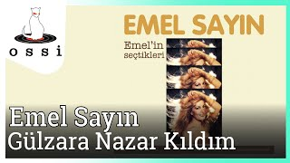 Emel Sayın / Gülzara Nazar Kıldım