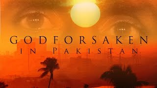 Godforsaken in Pakistan - Trailer