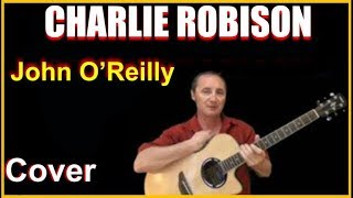 John O'Reilly Cover by Charlie Robison