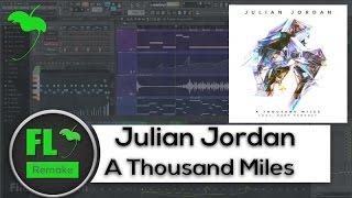 Julian Jordan - A Thousand Miles (Original Mix) (FL Studio Remake + FLP)