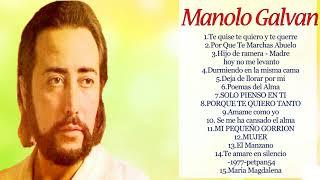 Manolo Galvan LO MEJOR DE LO MEJOR    Manolo Galvan Grandes Exitos