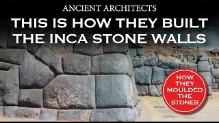 This is How They Built the Inca Stone Walls | Ancient Architects