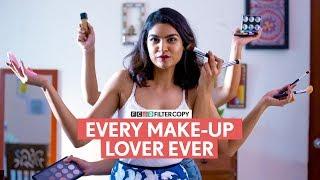 FilterCopy | Every Make-Up Lover Ever | Ft. Shagun Kazania and Aayushi Shelat