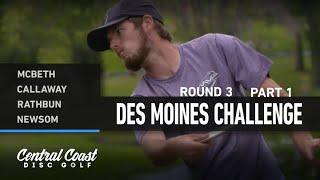 2021 Des Moines Challenge - Round 3 Part 1 - McBeth, Callaway, Rathbun, Newsom
