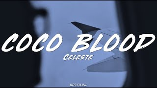 Celeste   Coco Blood (Lyrics In Desc)