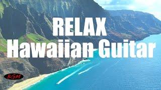 Relaxing Hawaiian Guitar Music - Instrumental Music - Music for study,Work,Relax