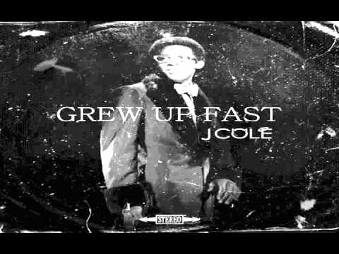 Grew Up Fast - J  Cole