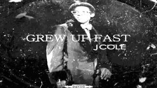 J.Cole - Grew Up Fast