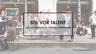 Stil vor Talent Instore Session w/ Several Definitions