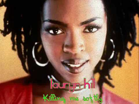 Lauryn Hill- Killing Me Softly