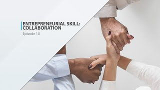 Entrepreneurial Skill: Collaboration Make A Connection