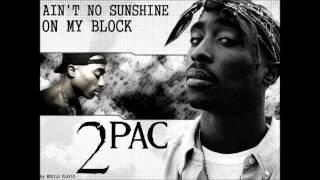 2Pac - Ain't No Sunshine On My Block