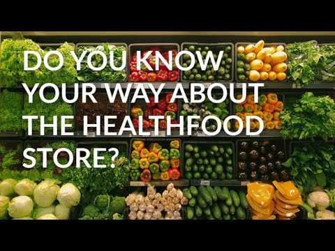 Video Do You Know Your Way Around a Health Food Store?