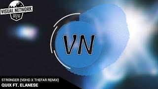 QUIX   Stronger (feat. Elanese) (VDHD X THEFAR Remix)