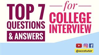 Top-7 College Interview Questions with Answers | Interview tips in English | 2019