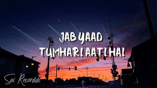 Jab Yaad Tumhari Aati Hai | Bewafai Sad Song (Lyrics)