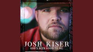 Josh Kiser God's Been Good To Me