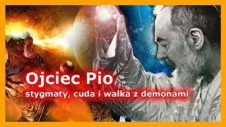 Ojciec Pio – stygmaty, cuda i walka z demonami